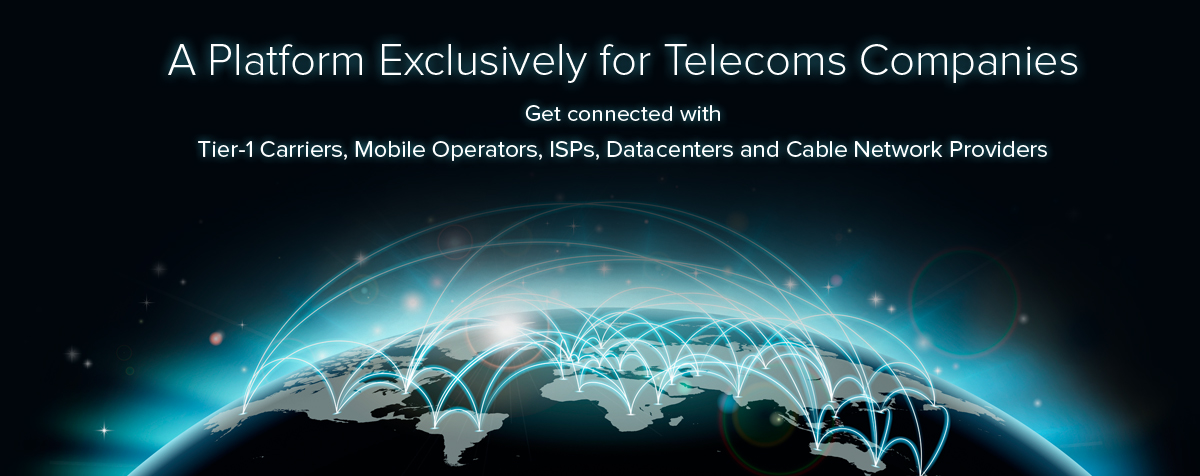 A Platform Exclusively for Telecoms Companies,Get connected with ,