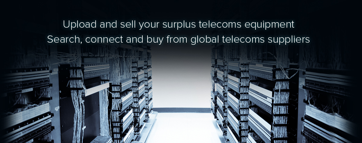 Upload and Sell your Surplus Telecoms Equipment,